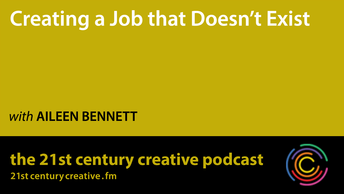 Creating a Job that Doesn't Exist with Aileen Bennett