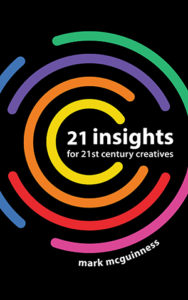 Book cover of 21 Insights for 21st Century Creatives