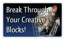 Break Through Your Creative Blocks!
